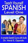 Teach Yourself Spanish Level One by Dr Yeral E Ogando