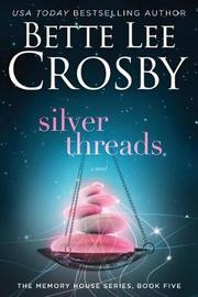 Silver Threads by Bette Lee Crosby image