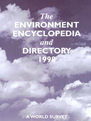 The Environment Encyclopedia and Directory by Europa Publications