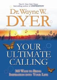 Your Ultimate Calling by Wayne Dyer image