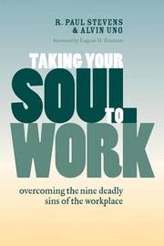 Taking Your Soul to Work by R.Paul Stevens
