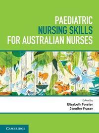Paediatric Nursing Skills for Australian Nurses by Elizabeth Forster