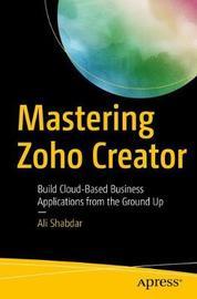 Mastering Zoho Creator by Ali Shabdar image