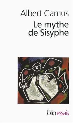 Le mythe de Sisyphe by Albert Camus