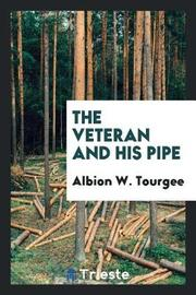 The Veteran and His Pipe by Albion W. Tourgee image