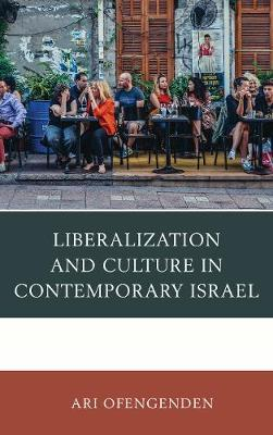 Liberalization and Culture in Contemporary Israel by Ari Ofengenden image