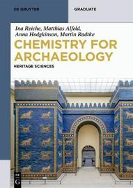 Chemistry for Archaeology by Ina Reiche