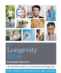The Longevity Bible by Susannah Marriott