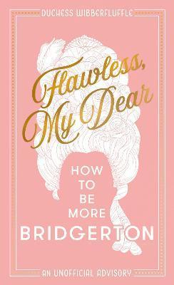 Flawless, My Dear by Duchess Wibberfluffle