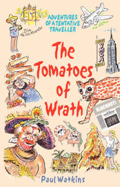 The Tomatoes of Wrath by Paul Watkins image