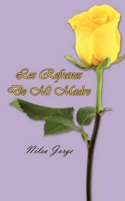 Los Refranes De Mi Madre by Nilsa Jorge image