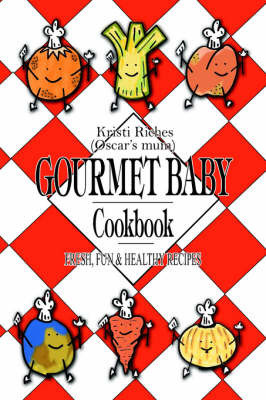 Gourmet Baby by Kristi Riches