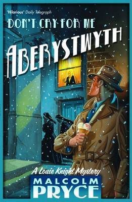 Don't Cry for Me Aberystwyth by Malcolm Pryce