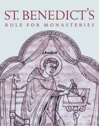 St. Benedict's Rule for Monasteries by St.Benedict