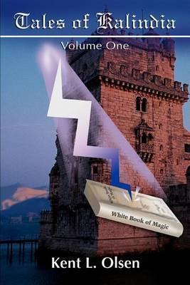 Tales of Kalindia by Kent L. Olsen