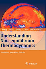 Understanding Non-equilibrium Thermodynamics by Georgy Lebon