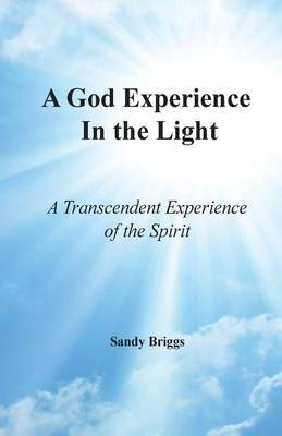 A God Experience in the Light by Sandy Briggs