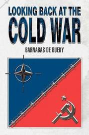 Looking Back at the Cold War by Barnabas de Bueky image