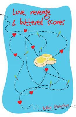 Love, Revenge and Buttered Scones by Bobbie Darbyshire image