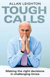 Tough Calls by Allan Leighton