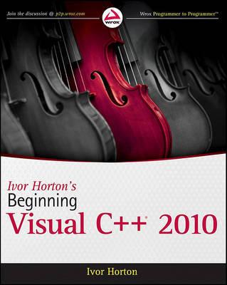 Ivor Horton's Beginning Visual C++ 2010 by Ivor Horton image