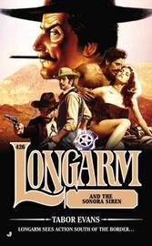 Longarm and the Sonora Siren by Tabor Evans image