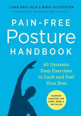 Pain-Free Posture Handbook by Lora Pavilack