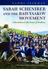 Sarah Schenirer and the Bais Yaakov Movement by Naomi Seidman