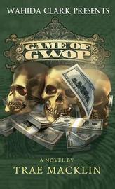 Game of Gwop by Trae Macklin