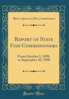 Report of State Fish Commissioners by Illinois Board of Fish Commissioners image