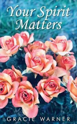 Your Spirit Matters by Gracie Warner image