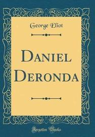 Daniel Deronda (Classic Reprint) by George Eliot
