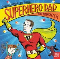 Superhero Dad and Daughter by Timothy Knapman