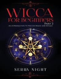 Wicca For Beginners by Serra Night