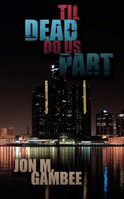 Til Dead Do Us Part by Jon M. Gambee image