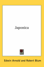 Japonica by Edwin Arnold