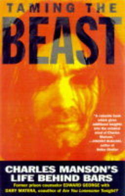 Taming the Beast: Charles Manson's Life Behind Bars by Edward George image