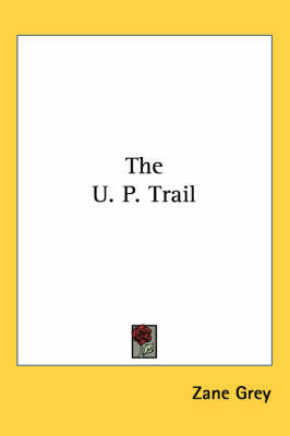 The U. P. Trail by Zane Grey image