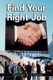 Find Your Right Job by George Samuel Clason