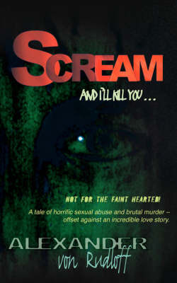 Scream and I'll Kill You by Alexander von Rudloff image