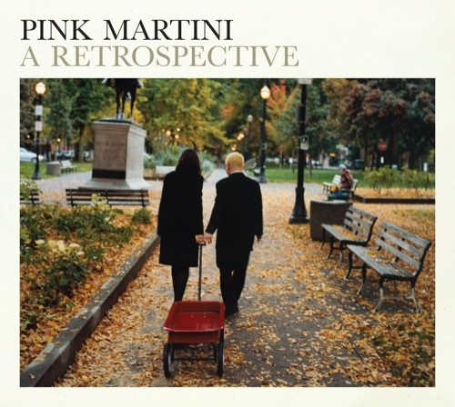 Pink Martini: A Retrospective by Pink Martini image