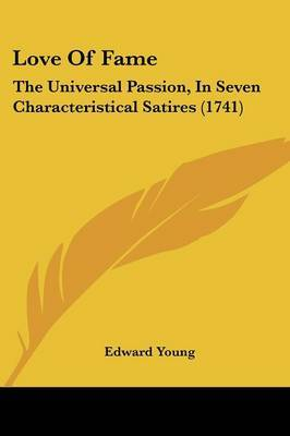 Love Of Fame: The Universal Passion, In Seven Characteristical Satires (1741) by Edward Young image