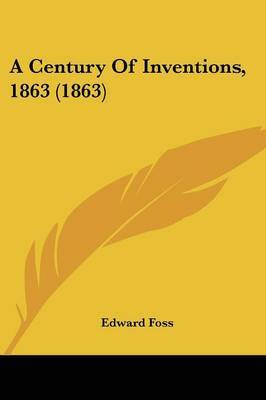 A Century Of Inventions, 1863 (1863) by Edward Foss image