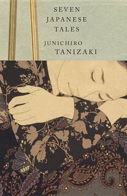Seven Japanese Tales by Jun'ichiro Tanizaki image