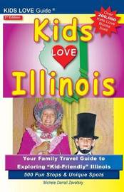 Kids Love Illinois, 3rd Edition by Michele Darrall Zavatsky