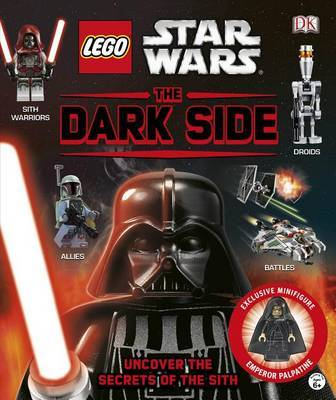 LEGO Star Wars: The Dark Side (with exclusive minifigure!) by Daniel Lipkowitz