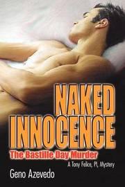 Naked Innocence, the Bastille Day Murder by Geno Azevedo