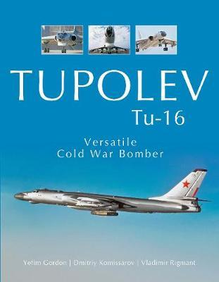 Tupolev Tu-16 by Yefim Gordon