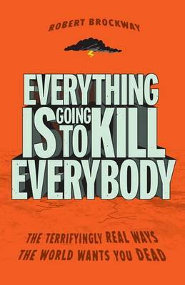 Everything Is Going to Kill Everybody by Robert Brockway image
