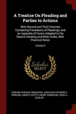 A Treatise on Pleading and Parties to Actions by Edward Duncan Ingraham